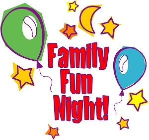 Family Fun Night May 22nd 5:00 until 8:00